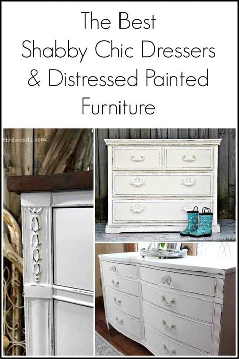 how to paint shabby chic dresser the best shabby chic dressers and distressed painted furniture
