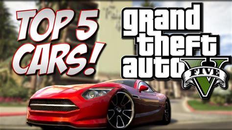 best gta gta 5 top 5 cars grand theft auto 5 quot best quot cars