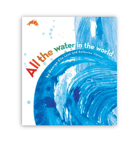 water book all the water in the world book by george ella lyon katherine tillotson official