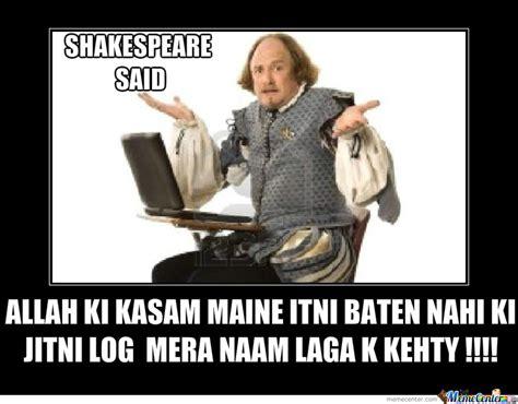 Desi Meme - shakespear said desi meme meme memes and humor