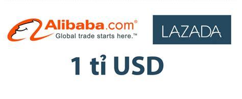 alibaba lazada indonesia alibaba ch 237 nh thức kiểm so 225 t lazada sau thương vụ trị gi 225