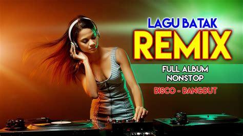 download mp3 dj batak goyang batak remix dj disco batak full album nonstop