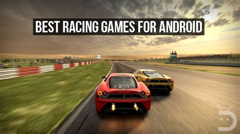 best android racing best racing for android smartphones top 5 techavy