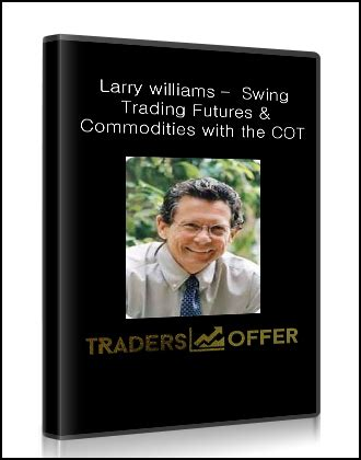 larry swing larry williams swing trading futures commodities with