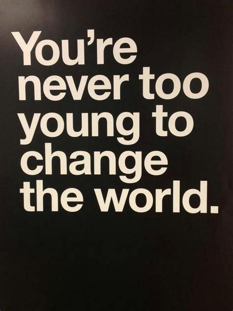youre   young  change  world youth