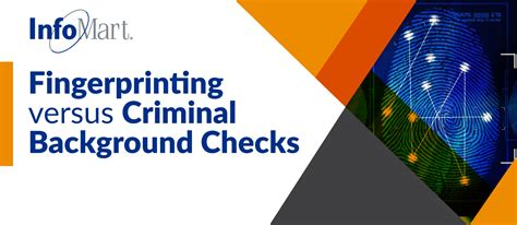 infomart background check fingerprinting versus criminal background checks infomart