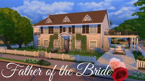 house from father of the bride father of the bride the sims 4 speed build youtube
