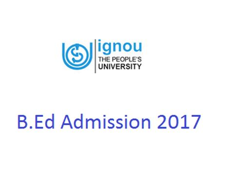 Ignou Admission Date For Mba 2017 by Ignou B Ed Admission 2017 What Is The Eligibility How