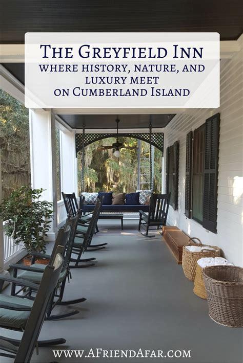 cumberland island reservations the greyfield inn on cumberland island a friend afar