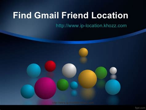 Find By Gmail Find Gmail Friend Location