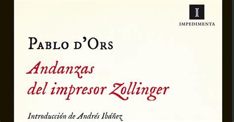 andanzas del impresor zollinger 8415578687 historias que no te cont 233 andanzas del impresor zollinger de pablo d ors