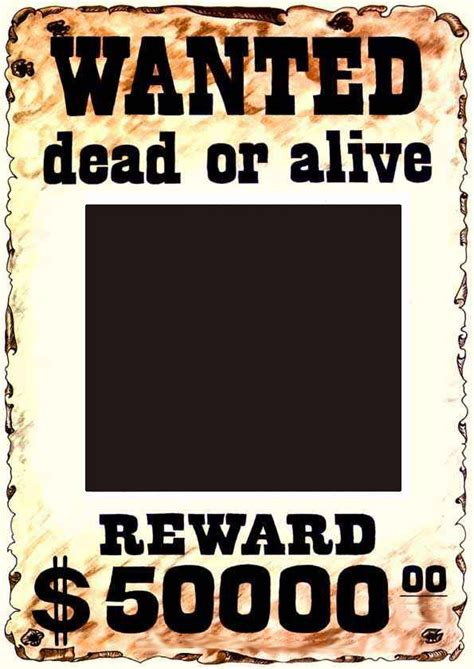 wanted dead or alive poster template free wanted dead or alive picture frame template wanted dead