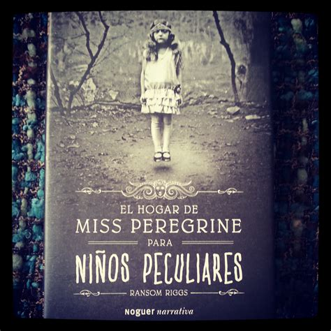 el hogar de miss 8427901658 el hogar de miss peregrine para ni 241 os peculiares de ransom riggs uno de libros