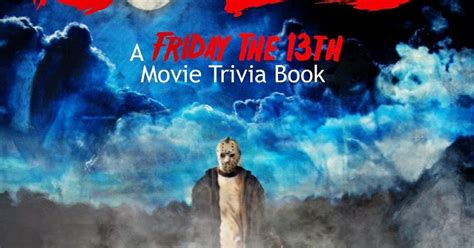 film quiz book 6 13 a friday the 13th movie trivia book is a great