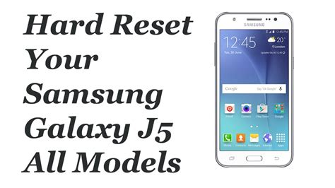 reset samsung j5 how to hard reset your samsung galaxy j5 all models