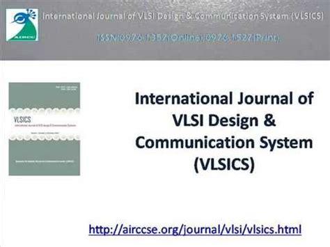 vlsi design journal international journal of vlsi design communication