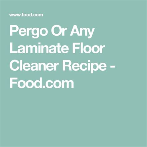 Which Cleaning Solution To Use On My Pergo Laminate Flooring - 1000 ideas about floor cleaners on wood floor