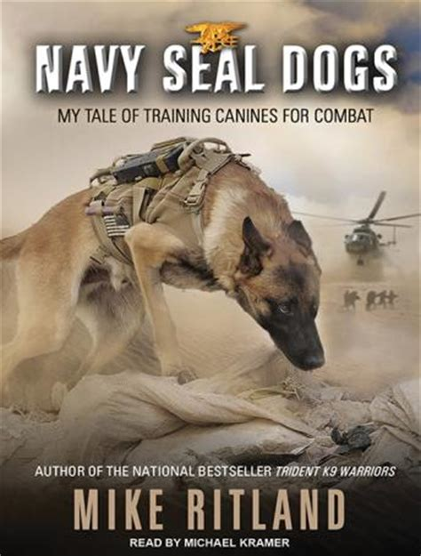 navy seal dogs listen to navy seal dogs my tale of canines for combat by mike ritland at