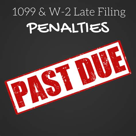 penalties for late filing and payment of your income tax 1099 w 2 late filing penalties expressirsforms blog