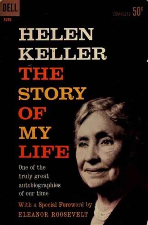 helen keller easy biography the story of my life by helen keller neat pinterest
