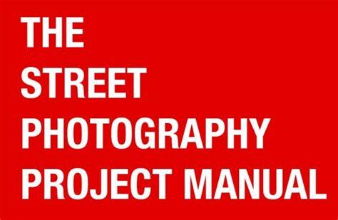libro the street photographers manual free e book the street photography project manual