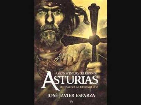 libro reconquista del reino de la reconquista la gran aventura del reino de asturias 03 el destino de don pelayo youtube
