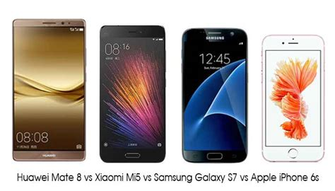 Hp Iphone Vs Samsung xiaomi mi5 vs samsung galaxy s7 vs iphone 6s vs huawei mate 8 perang harga hp memori 128gb