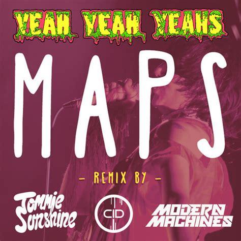 yeah yeah yeahs maps tommie sunshine cid modern