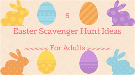 easter egg hunt ideas for adults easter scavenger hunt scavenger hunt