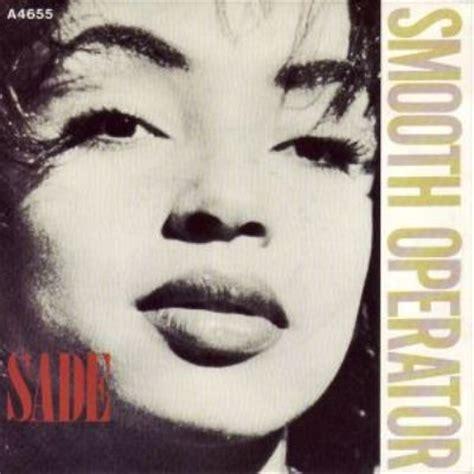 testo smooth operator smooth operator sade 1984 curiosando anni 80 musica