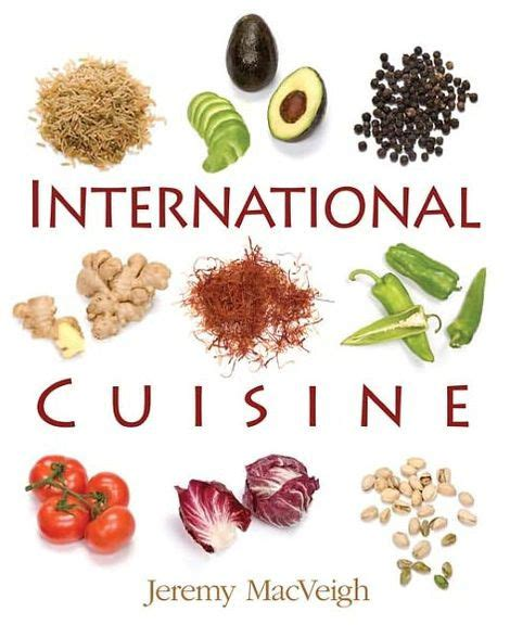 global cuisine international cuisine edition 1 by macveigh