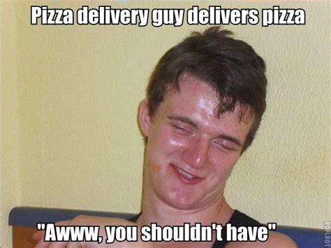 Delivery Meme - pizza delivery meme memes