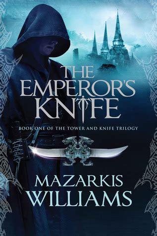 the in the tower a novel winternight trilogy books the emperor s knife tower and knife trilogy 1 by