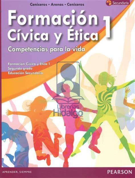libro de la sep de formacion civica y etica de 5 grado formacion civica y etica 1 para 2 secundaria competencias