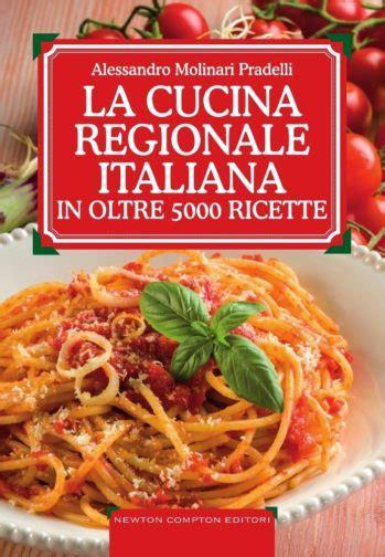 le migliori ricette della cucina italiana i 6 migliori libri di cucina italiana in circolazione
