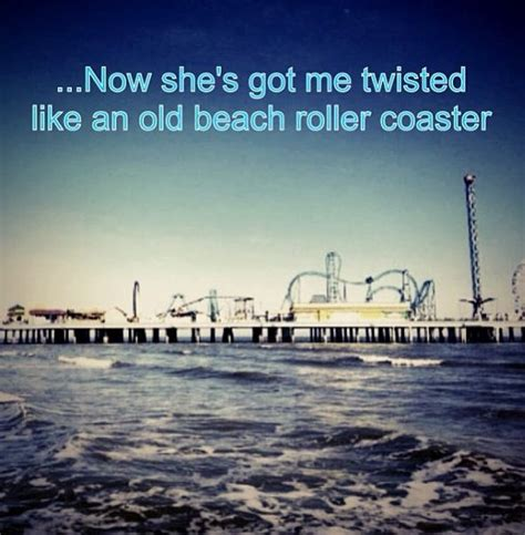 luke bryan roller coaster lyrics quot now she s got me twisted like an old beach roller coaster
