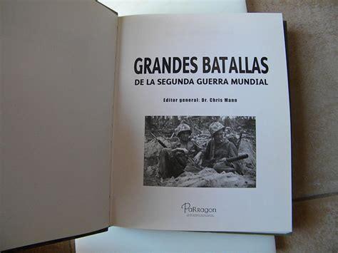 libro grandes batallas de la libro grandes batallas de la segunda guerra mundial segunda guerra mundial