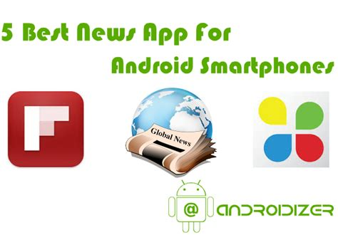 best news app for android 5 best news app for android smartphones netmascots
