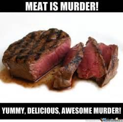 Meat Memes - meat is murder by serkopat meme center