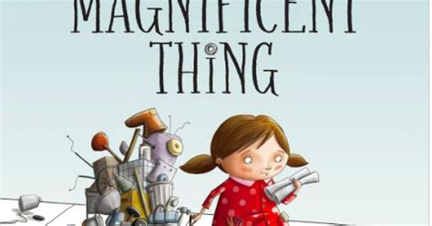 the most magnificent thing 1554537045 a year of reading the most magnificent thing by ashley spires