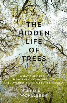 0008218439 the hidden life of trees the hidden life of trees peter wohlleben 9780008218430