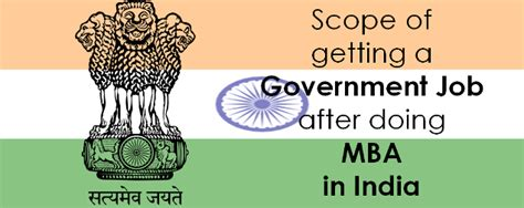 Government For Mba by Scope Of Getting A Government After Doing An Mba In India