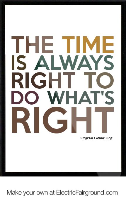 Always What Time It Is by The Time Is Always Right Mlk Quotes Quotesgram