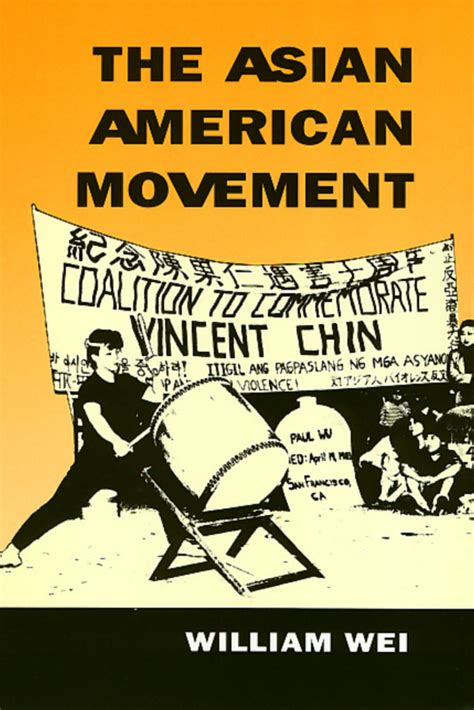 Asian American Movement Essay by The Asian American Movement 9781566391832 William Wei Bibliovault
