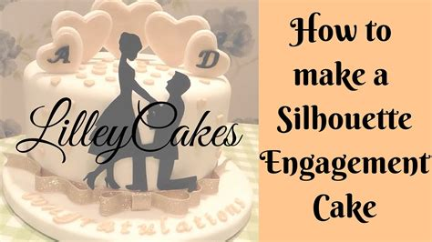 how to make a silhouette engagement cake youtube