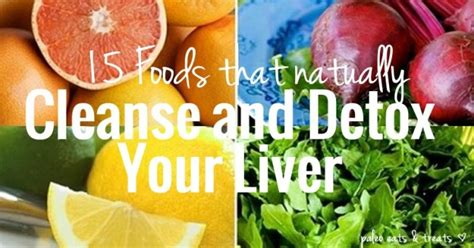 15 Foods To Help Detox Your Liver by 15 Foods That Naturally Cleanse And Detox Your Liver