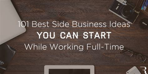 Small Business Ideas You Can Start From Home 101 Best Side Business Ideas To Start While Working Time