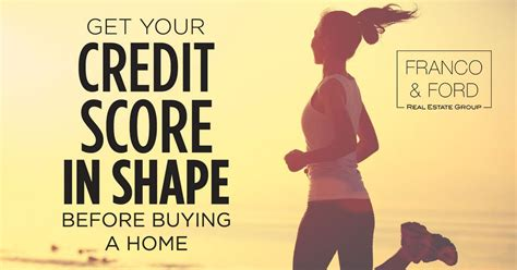 how to get credit score up to buy a house get your credit score in shape before buying a home south florida real estate