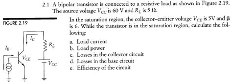 a bipolar transistor is connected to a resistive load a bipolar transistor is connected to a resistive l chegg