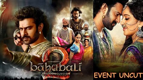 film full movie bahubali 2 bahubali 2 full movie cast event launch 2017 prabhas